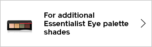 For additional Essentialist Eye palette shades
