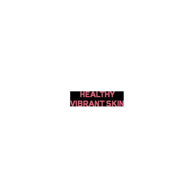 HEALTHY VIBRANT SKIN